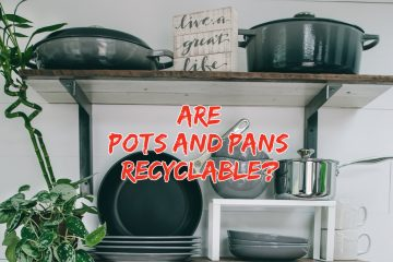 Are Pots and Pans Recyclable
