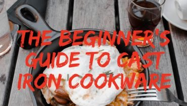 The Beginner's Guide to Cast Iron Cookware