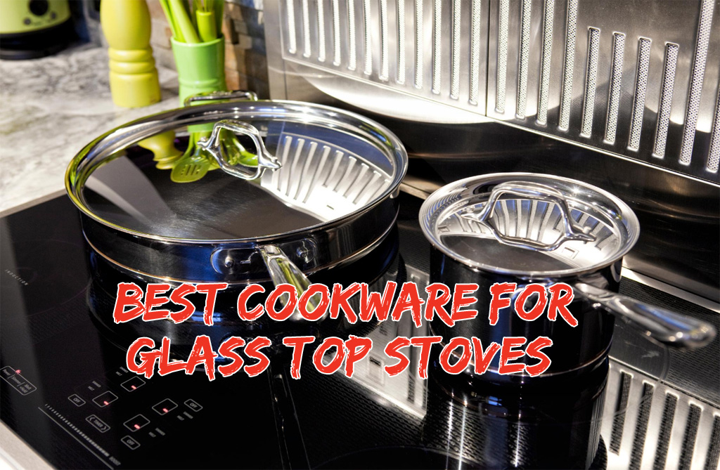 Best Cookware for Glass Top Stoves