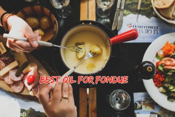 Best Oil for Fondue