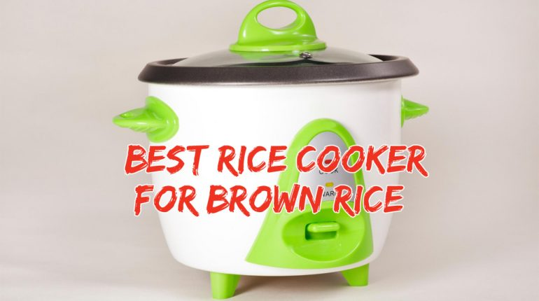 Best Rice Cooker for Brown Rice
