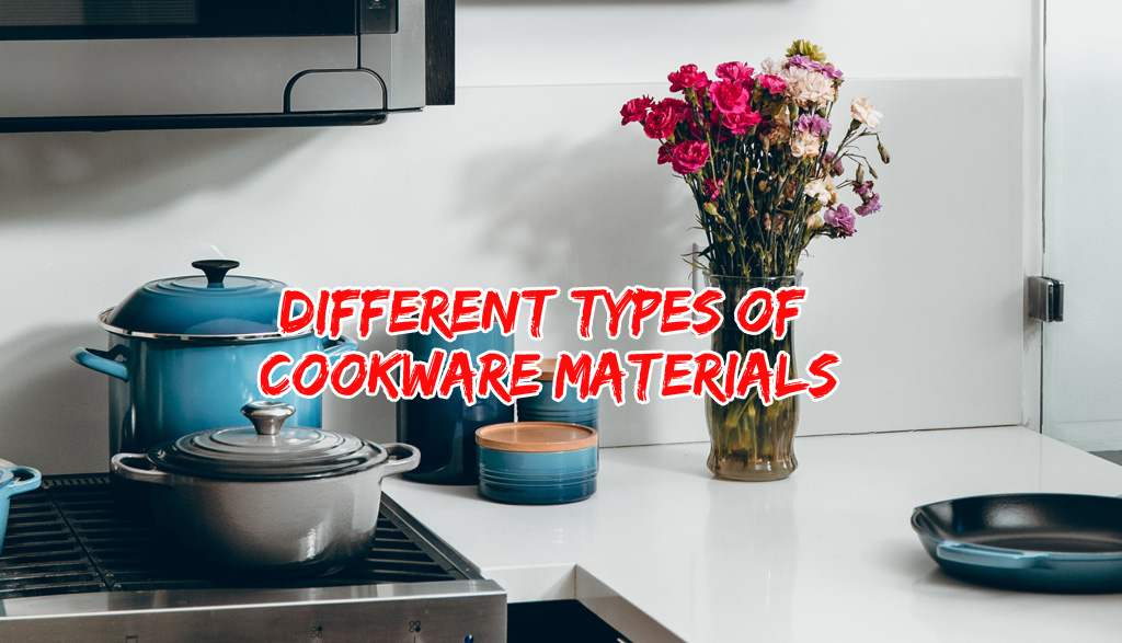 Different Types of Cookware Materials