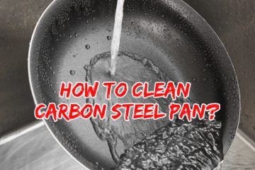 How to Clean Carbon Steel Pan