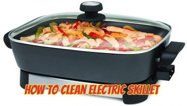 How to Clean Electric Frying Pan