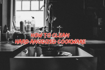How to Clean Hard Anodized Cookware