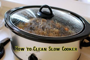 How to Clean Slow Cooker