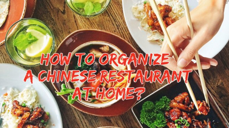 How To Organize A Chinese Restaurant At Home