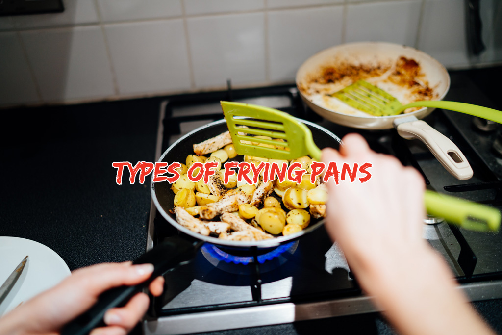 Different Types of Frying Pans