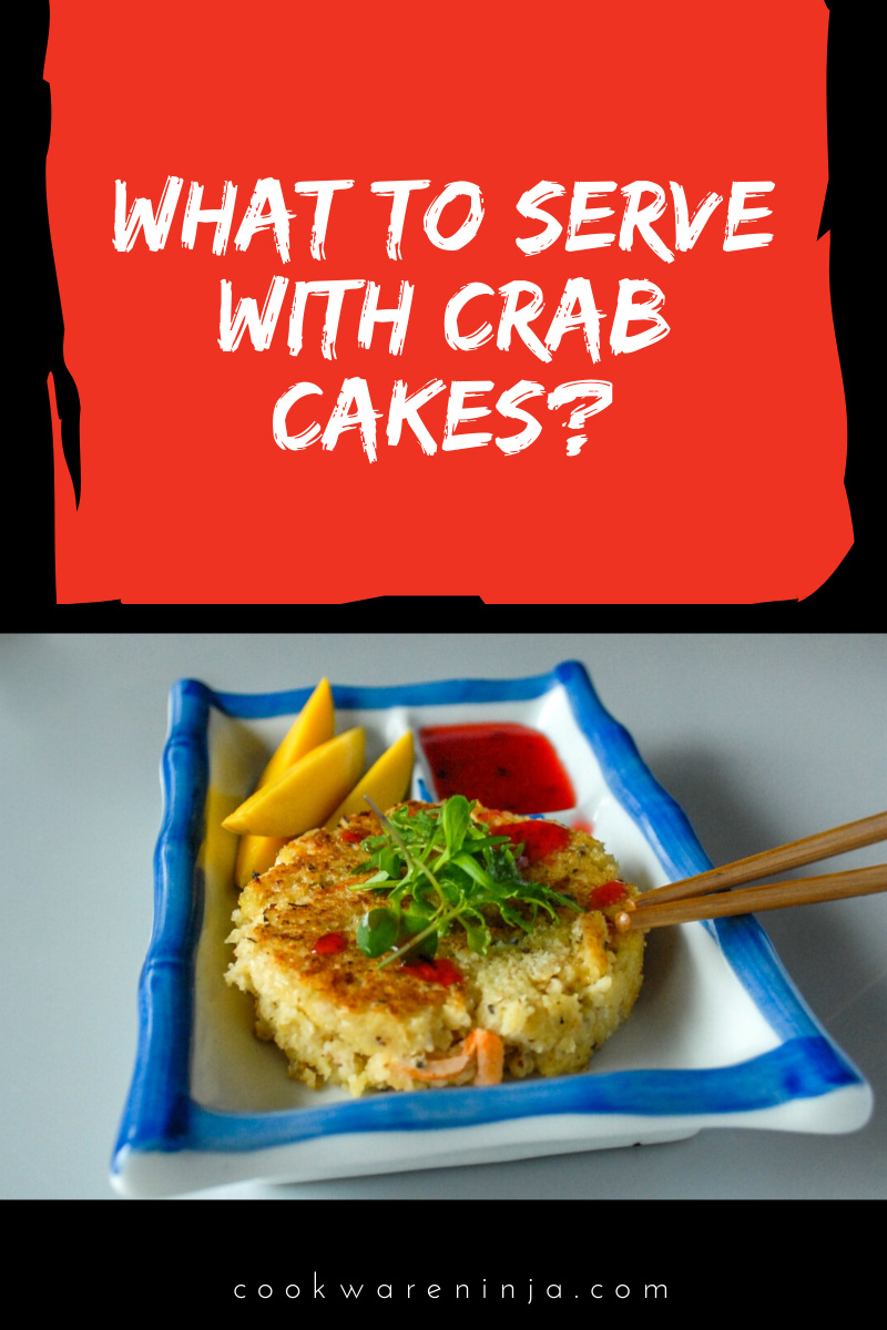 What To Eat with Crab Cakes