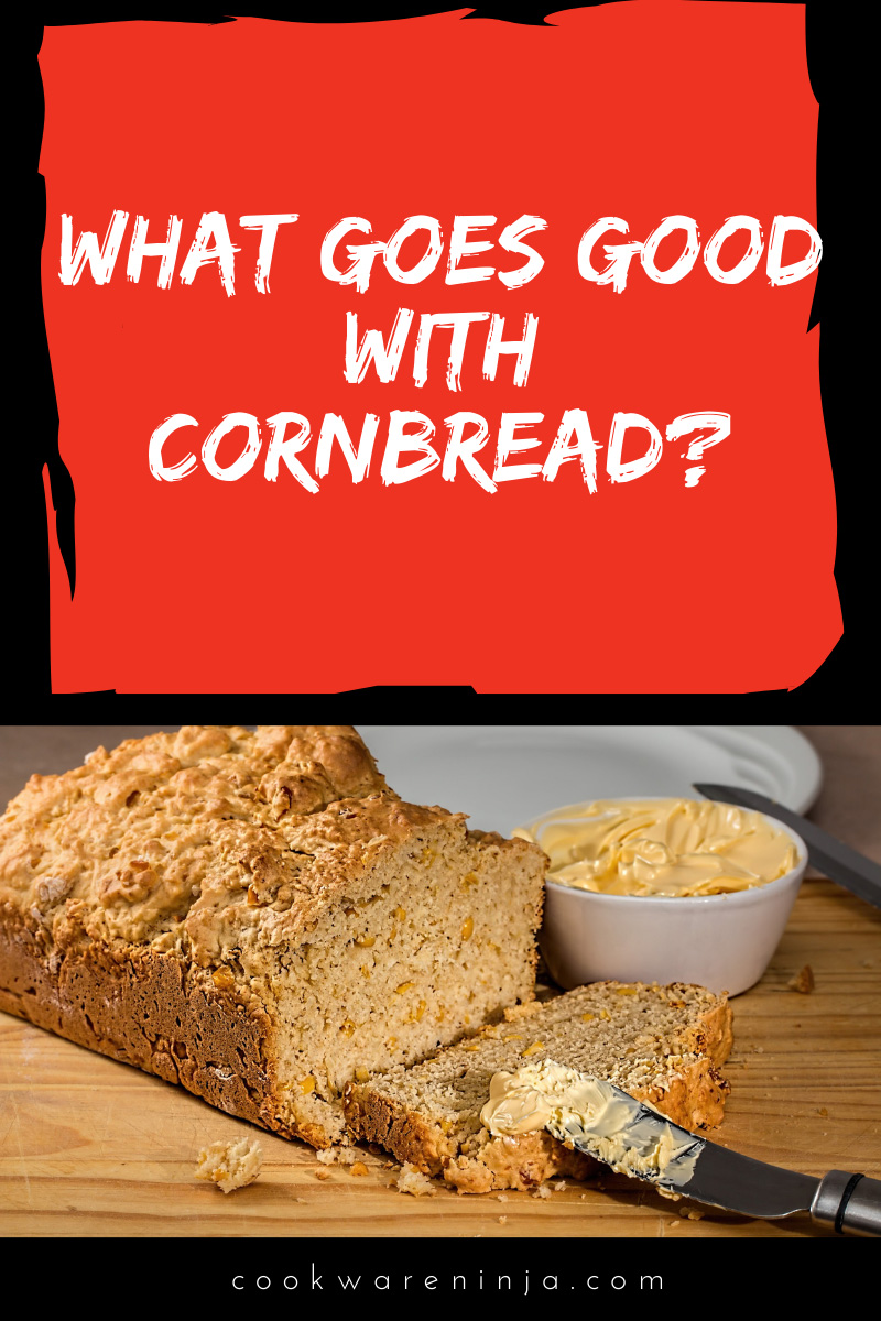 what to serve with cornbread